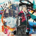 「Life is...」<通常盤>