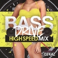 BASE DRIVE HIGH SPEED MIX MIXED BY DJ KAZ CD