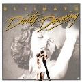 ダーティ・ダンシング オリジナル・サウンドトラック~アルティメット・エディション<期間生産限定盤>