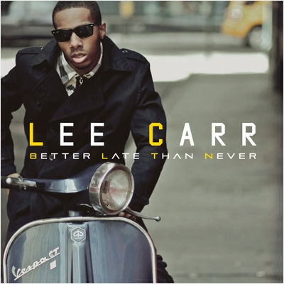 Lee Carr/Better Late Than Never[BBQ-29CD]