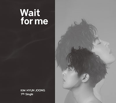 Kim Hyun Joong (SS501/リーダー)/Wait for me [CD+DVD]<Type-A>[DNME-0040]