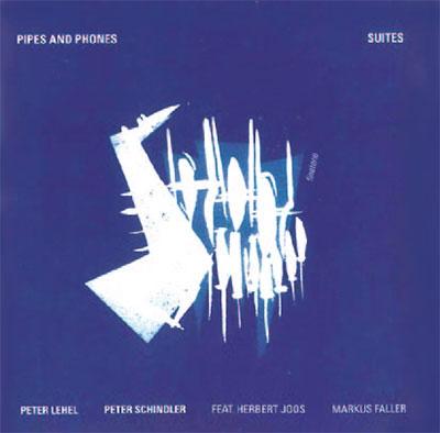 Peter Lehel/Pipes and Phones / Suites[FTM8000]