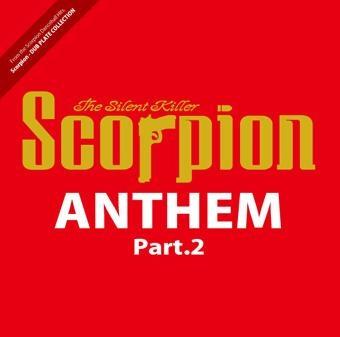 Scorpion The Silent Killer/Scorpion the Silent Killer ANTHEM Part.2[STSKCD-012]