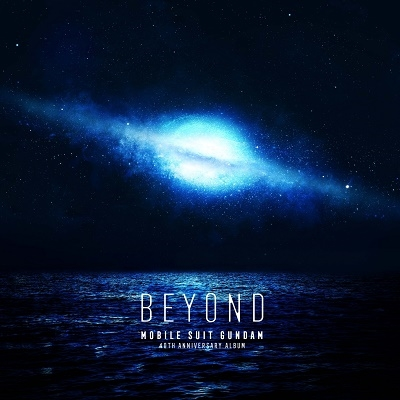 機動戦士ガンダム 40th Anniversary Album ~BEYOND~ [CD+Blu-ray Disc]<初回生産限定盤> CD