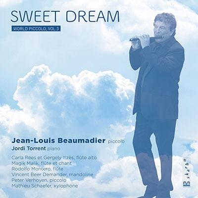 ジャン=ルイ・ボーマディエ/Sweet Dream - World Piccolo Vol.3[DSK4165]