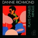 Dannie Richmond &The Last Mingus Band/プレイズ・チャールズ・ミンガス<期間限定価格盤>[UVPR-20140]