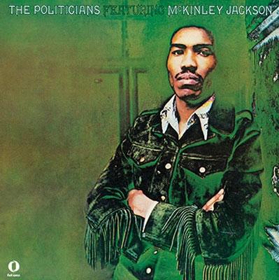 ザ・ポリティシャンズ・フィーチャリング・マッキンリー・ジャクソン +2<期間限定価格盤> CD