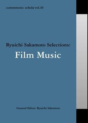 commmons: schola vol.10 Ryuichi Sakamoto Selections: Film Music[RZCM-45970]