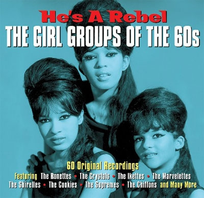 He's A Rebel: The Girl Groups Of The 60's[DAY3CD030]