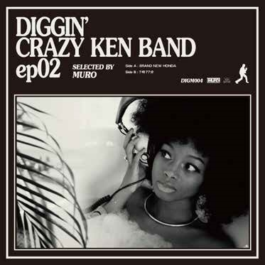 DIGGIN' CRAZY KEN BAND ep02 selected by MURO Side A: BRAND NEW HONDA / Side B: 7 時77 分