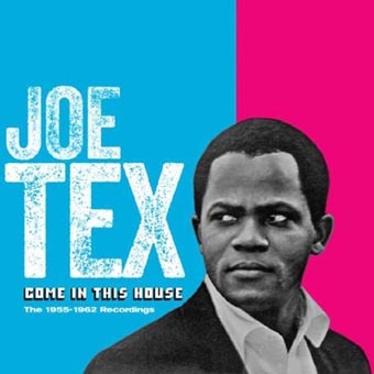 Joe Tex/Come in This House: 1955-1962 Recordings - TOWER RECORDS ...