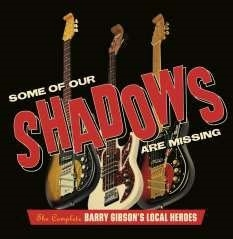 Barry Gibson's Local Heroes/Some Of Our Shadows Are Missing - Complete Recordings: 3CD Digipak[CDLEMT244]