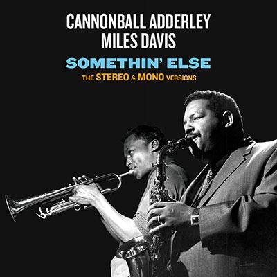 Cannonball Adderley/Somethin' Else: The Stereo &Mono Original Versions[100896]