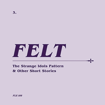 Felt (Rock)/The Strange Idols Pattern And Other Short Stories: Remastered CD &7