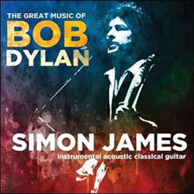 Simon James (Rock)/The Great Music Of Bob Dylan[CDSGP2203]