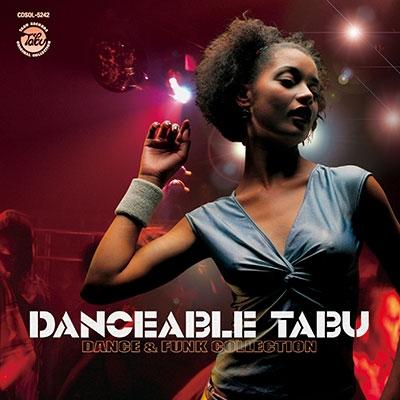 ダンサブル・タブー:ダンス&ファンク・コレクション<期間限定価格盤> CD