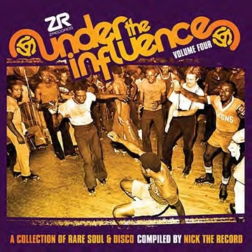 Under The Influence Vol.4:A Collection Of Rare Soul &Dicso compiled by Nick The Record[ZEDDCD-032JP]