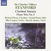 ロバート・プレーン/Stanford: Clarinet Sonata Op.129, Fantasy No.1, Piano Trio No.3, etc (12/17-19/2006) / Robert Plane(cl), Gould Piano Trio, etc[8570416]