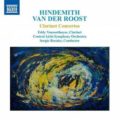 エディ・ヴァノオーストハーゼ/Hindemith, Van der Roost - Clarinet Concertos[8579010]