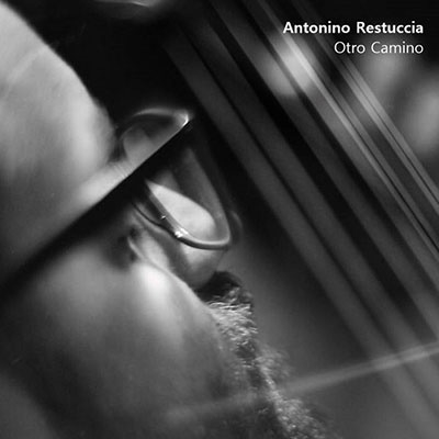 Antonino Restuccia『Otro Camino』