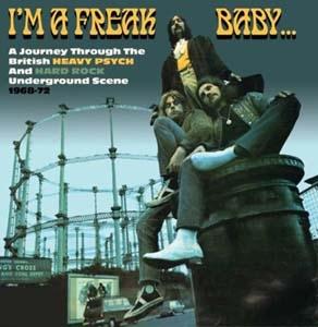 I'm A Freak Baby: A Journey Through The British Heavy Psych And Hard Rock Underground Scene 1968-72[CRSEGBOX032]