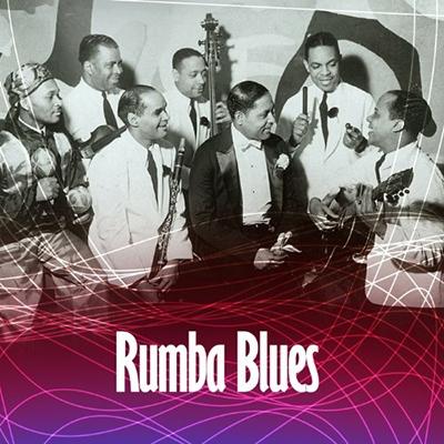 Rumba Blues Vol.1: How Latin Music Changed R&B 1940-1953 CD