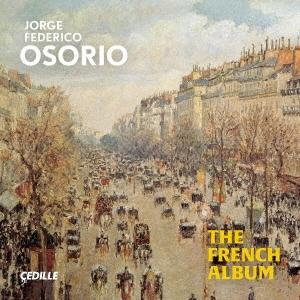 ホルヘ・フェデリコ・オソリオ/THE FRENCH ALBUM - フランス・ピアノ作品集[CDR90000197]