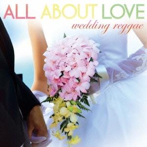 ALL ABOUT LOVE ~wedding reggae~