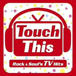 タッチ・ジス Rock&Soul's TV Hits