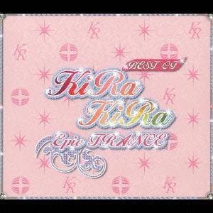BEST OF KIRAKIRA EPIC TRANCE Mixed by DJ UTO+DJ SUGIMOTO