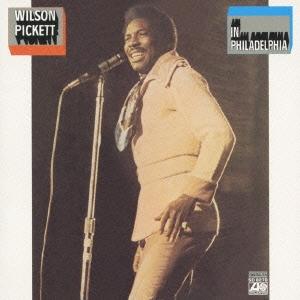 Wilson Pickett/イン・フィラデルフィア<完全生産限定盤>[WPCR-27593]