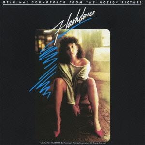 フラッシュダンス オリジナル・サウンドトラック<完全生産限定盤>