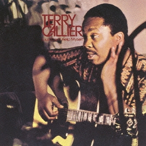 Terry Callier/アイ・ジャスト・キャント・ヘルプ・マイセルフ<生産限定盤>[UICY-75986]
