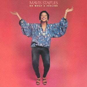 Mavis Staples/オー・ホワット・ア・フィーリング [WPCR-27746]