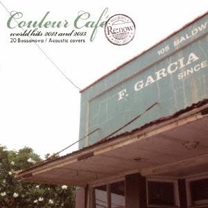 DJ KGO aka Tanaka Keigo/Couleur Cafe Re:now world hits 2012 and 2013 20 Bossanova/Acoustic covers[LRTCD-081]