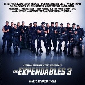 Brian Tyler/オリジナル・サウンドトラック エクスペンダブルズ3 ワールドミッション [RBCP-2855]
