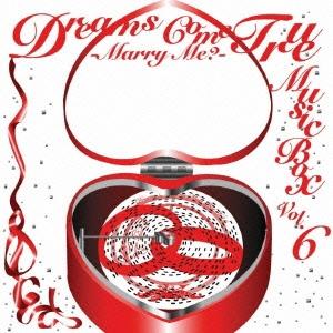 DREAMS COME TRUE MUSIC BOX Vol.6 -MARRY ME?-[POCS-21020]