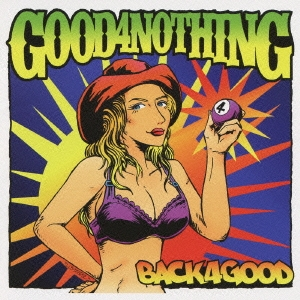 GOOD4NOTHING/BACK 4 GOOD[UPCH-1791]