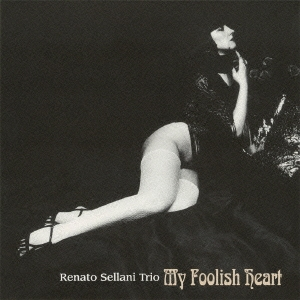 Renato Sellani Trio/マイ・フーリッシュ・ハート [VHCD-78101]