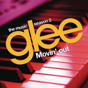 ムーヴィン・アウト:glee/グリー <シーズン5> sings ビリー・ジョエル[SICP-4133]