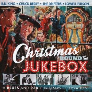 B.B. King/クリスマス・ラウンド・ザ・ジュークボックス ブルース・アンド・R&B・クリスマス・セレブレーション[CDSOL-8924]
