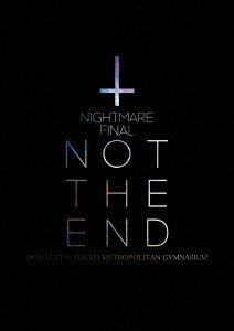 NIGHTMARE (J-Pop)/NIGHTMARE FINAL「NOT THE END」2016.11.23 @ TOKYO METROPOLITAN GYMNASIUM<通常版>[YIBQ-10397]
