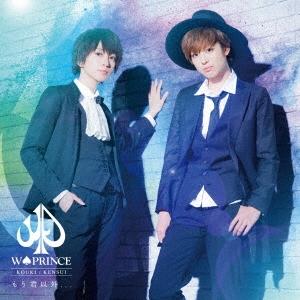 W・PRINCE/もう君以外... (A) [CD+DVD]<初回限定盤>[TECI-571]