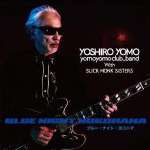 四方義朗/BLUE NIGHT YOKOHAMA[XQGF-1009]