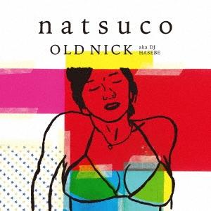 DJ HASEBE aka OLD NICK/natsuco[IMWCD-1082]