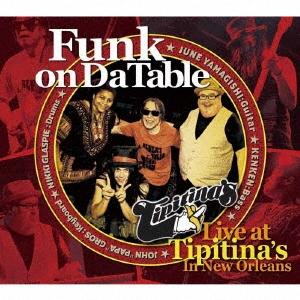 Funk on Da Table Live at Tipitina's