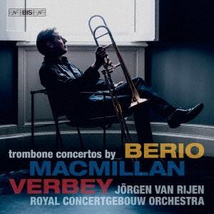 マクミラン: トロンボーン協奏曲、ファーベイ: 「リート」~トロンボーンとオーケストラのための、L.ベリオ: 「ソロ」~トロンボーンとオーケストラのための