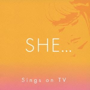 SHE…シングス・オン・TV