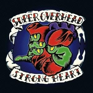 SUPER OVERHEAD/STRONG HEART[SUCD-01]