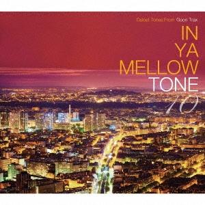 re:plus/IN YA MELLOW TONE 10 GOON TRAX 10th Anniversary Edition[GTXC-A100]